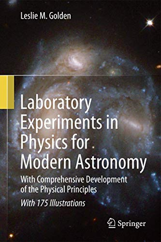 9781489997357: Laboratory Experiments in Physics for Modern Astronomy: With Comprehensive Development of the Physical Principles
