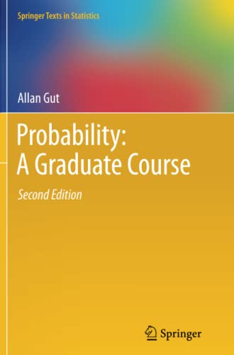 9781489997555: Probability: A Graduate Course (Springer Texts in Statistics)