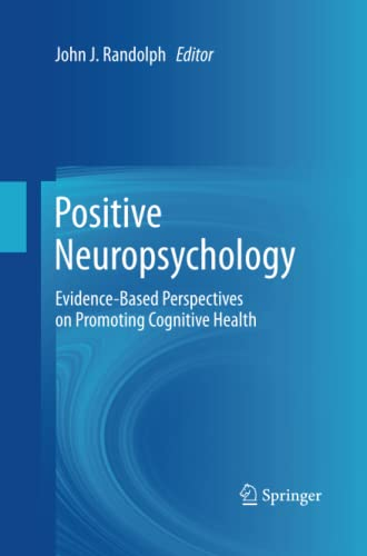9781489997708: Positive Neuropsychology: Evidence-Based Perspectives on Promoting Cognitive Health