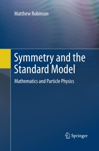 9781489997777: Symmetry and the Standard Model: Mathematics and Particle Physics