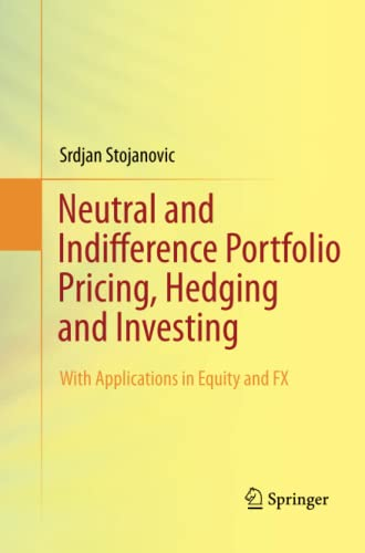 9781489997814: Neutral and Indifference Portfolio Pricing, Hedging and Investing: With Applications in Equity and Fx