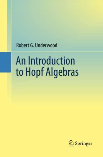 9781489997845: Intro to Hopf Algebras