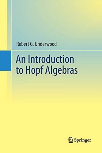 9781489997845: An Introduction to Hopf Algebras
