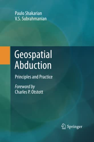 9781489997852: Geospatial Abduction: Principles and Practice
