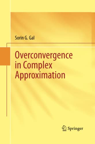 9781489997913: Overconvergence in Complex Approximation