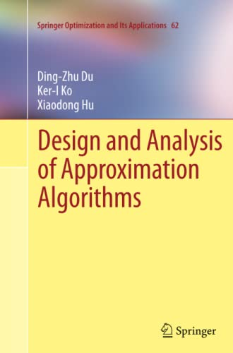 9781489998446: Design and Analysis of Approximation Algorithms (Springer Optimization and Its Applications)