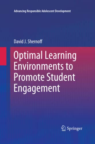 9781489998491: Optimal Learning Environments to Promote Student Engagement (Advancing Responsible Adolescent Development)