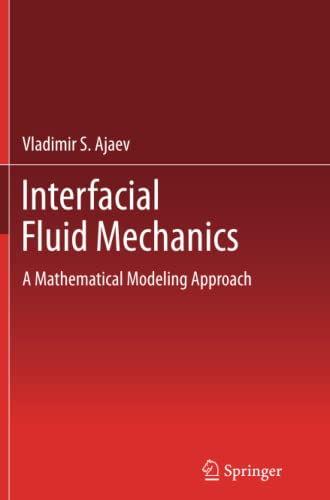9781489998965: Interfacial Fluid Mechanics: A Mathematical Modeling Approach