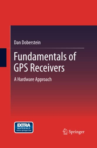 9781489999108: Fundamentals of GPS Receivers: A Hardware Approach