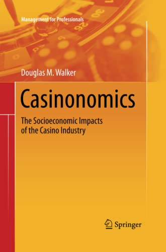 9781489999511: Casinonomics: The Socioeconomic Impacts of the Casino Industry (Management for Professionals)