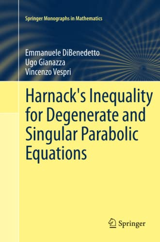9781489999764: Harnack's Inequality for Degenerate and Singular Parabolic Equations (Springer Monographs in Mathematics)