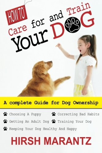 9781490301365: How To Care For And Train Your Dog
