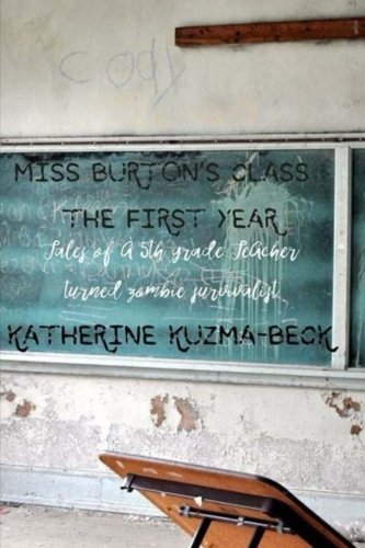 9781490306155: Miss Burton's Class: The First Year: Tales of a Fifth Grade Teacher Turned Zombie Survivalist