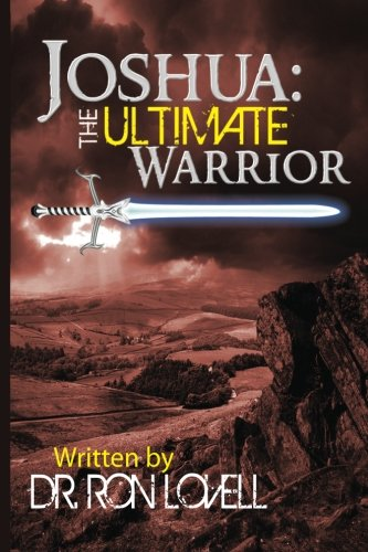 9781490308586: Joshua:The Ultimate Warrior (THE GUARDIANS OF THE PROMISE)