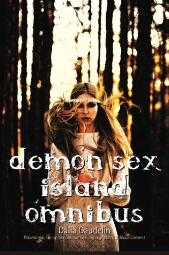 9781490309200: Demon Sex Island Omnibus (Paranormal, Group Sex, Demon Sex, Impregnation, Dubious Consent Erotica)