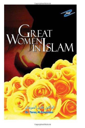 Great Women in Islam: Al-Suwaidan, Dr Tareq