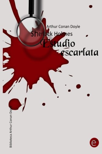 9781490310275: Estudio escarlata: Sherlock Holmes (Biblioteca Arthur Conan Doyle) (Volume 1) (Spanish Edition)