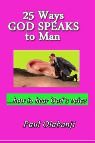 9781490310480: 25 Ways God Speaks to Man: How to Hear God's Voice