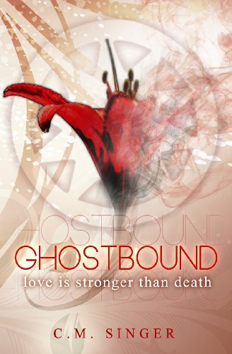 Ghostbound - Love Is Stronger Than Death: C. M. Singer