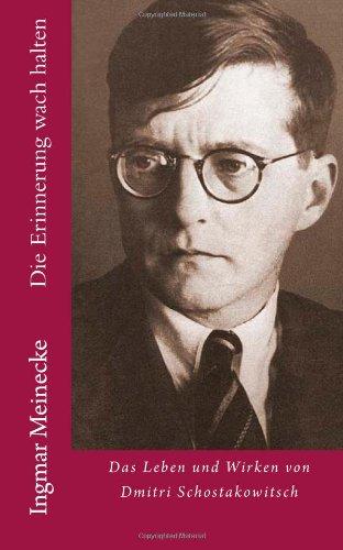 9781490310862: Die Erinnerung wach halten: Das Leben und Wirken von Dmitri Schostakowitsch (German Edition)