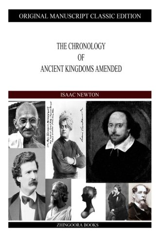The Chronology of Ancient Kingdoms Amended (Paperback): Sir Isaac Newton