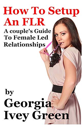 9781490311036: How To Set Up An FLR: A Couple's Guide to Female Led Relationships