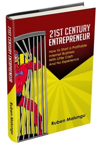 9781490311234: 21st CENTURY ENTREPRENEUR: How to Start a Profitable Internet Business With Little Cash And No Experience (Original)