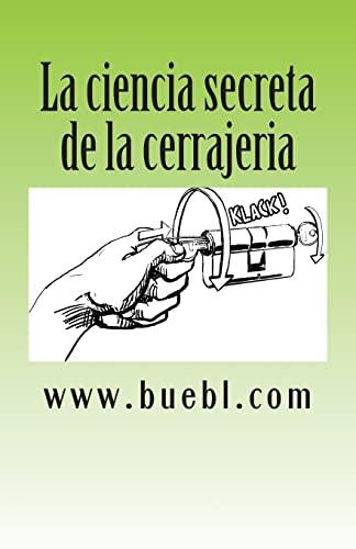 9781490311395: La ciencia secreta de la cerrajeria: Manual para abrir cerrojos