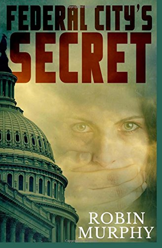 9781490311715: Federal City's Secret (Marie Bartek & SIPS) (Volume 3)