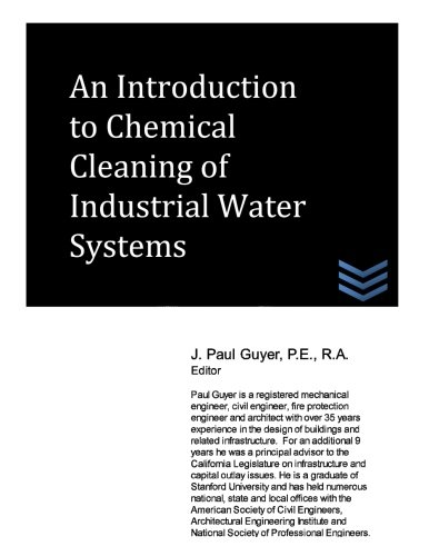An Introduction to Chemical Cleaning of Industrial Water Systems: Guyer, J. Paul