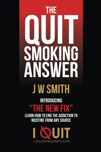 The Quit Smoking Answer: Smith, J W