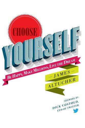 9781490313375: Choose Yourself!