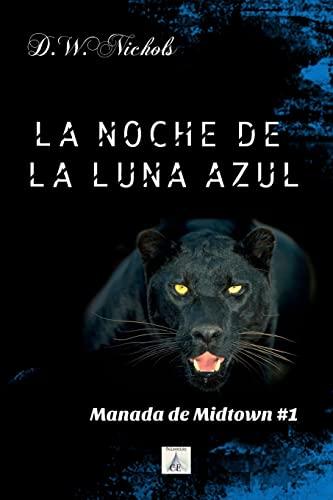 La noche de la luna azul (Manada: D W Nichols