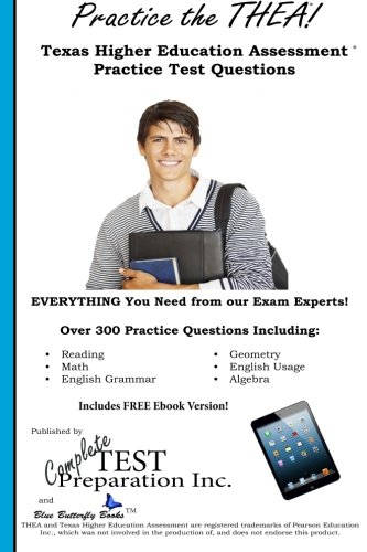 9781490315249: Practice the THEA: Texas Higher Education Assessment Practice Test Questions