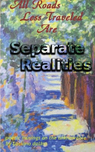 9781490316512: All Roads Less Traveled Are Separate Realities