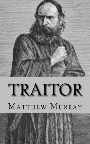 9781490317335: Traitor: A Biography of Judas Iscariot