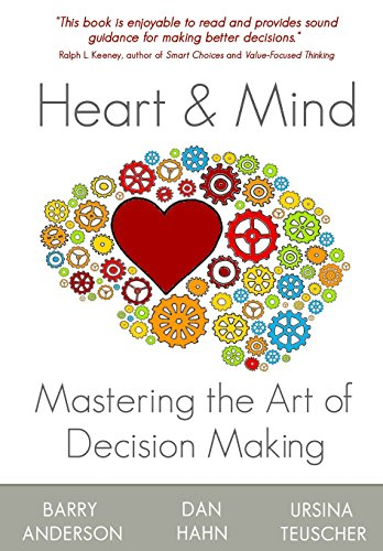 9781490317625: Heart and Mind: Mastering the Art of Decision Making
