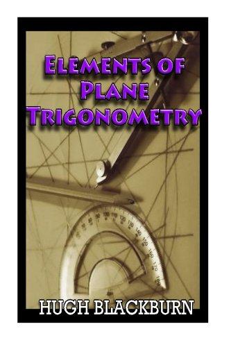 9781490317960: Elements of Plane Trigonometry