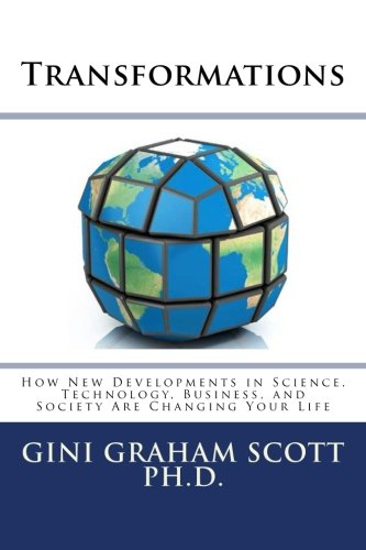 9781490318042: Transformations: How New Developments in Science, Technology, Business, and Society Are Changing Your Life