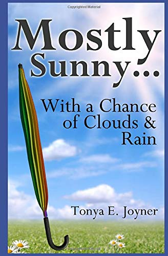 9781490319018: Mostly Sunny...With a Chance of Clouds & Rain (Are We There Yet?: How NOT To Kill Your Kids Before They Turn 18) (Volume 1)