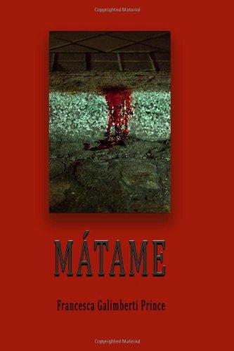 9781490319674: Matame: Novela sobre el ansia de morir (Spanish Edition)