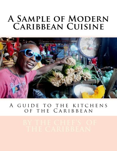 9781490319964: A Sample of Modern Caribbean Cuisine: A guide to the kitchens of the Caribbean (Edition One - A sampler)