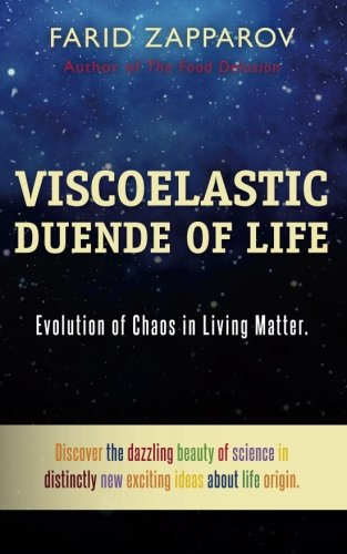 9781490323428: Viscoelastic Duende of Life: Evolution of Chaos in Living Matter.