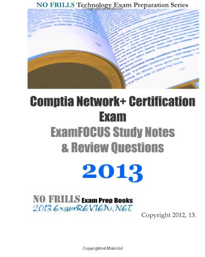 9781490324319: Comptia Network+ Certification Exam ExamFOCUS Study Notes & Review Questions 2013