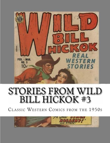 9781490325835: Stories From Wild Bill Hickok #3: Classic Western Comics from the 1950s