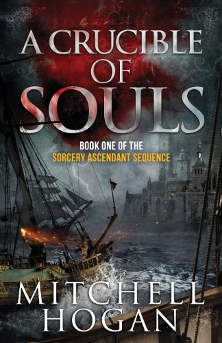 9781490326252: A Crucible of Souls (Book One of The Sorcery Ascendant Sequence): Volume 1