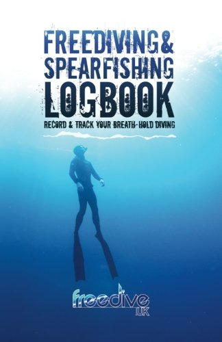 9781490326283: Freediving & spearfishing logbook: Track and record your breath-hold diving
