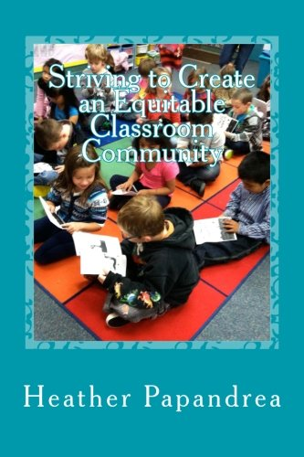9781490326795: Striving to Create an Equitable Classroom Community:: What happens when native English speakers are paired with native Spanish speakers in a Dual Language Immersion Kindergarten classroom?