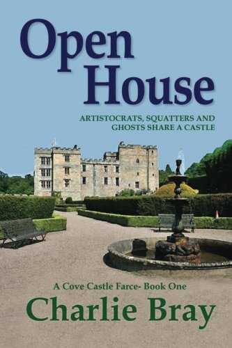 9781490327754: Open House: Aristocrats, Squatters and Ghosts Share a Castle (A Cove Castle Farce) (Volume 1)