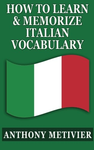 9781490328065: How To Learn & Memorize Italian Vocabulary ...: Using a Memory Palace Specifically Designed for the Italian Language (Italian Edition)